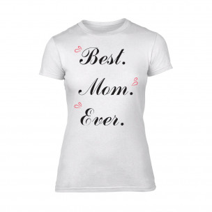 Tricou de dama Best Mom Ever alb TEEMAN