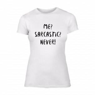 Tricou de dama Me? Sarcastic? Never! alb, mărimea XL