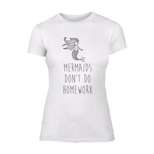 Tricou de dama Mermaids Don't Do Homework alb